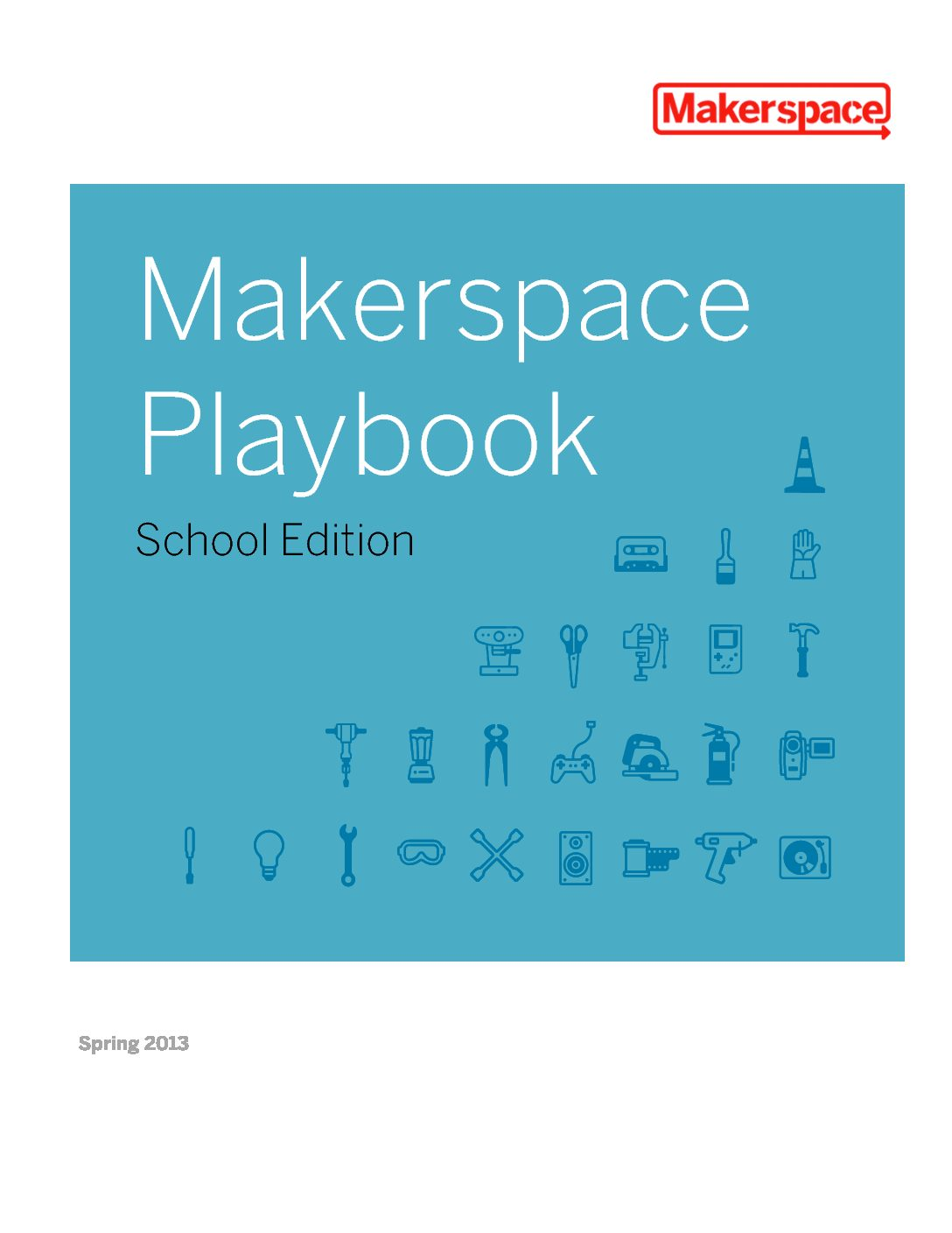 MakerSpace Playbook: School Edition